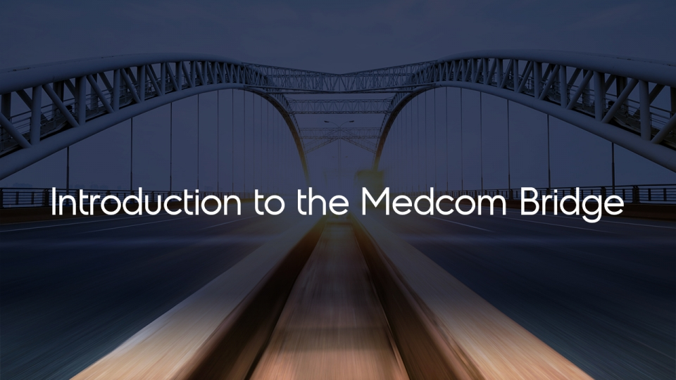 Preview image for Introduction to the Medcom Bridge