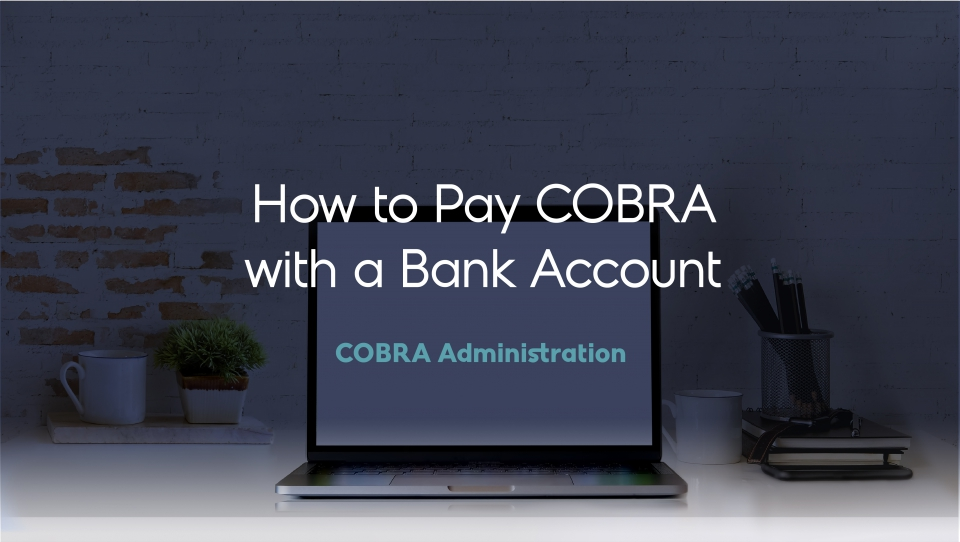 Preview image for How to Pay COBRA with a Bank Account