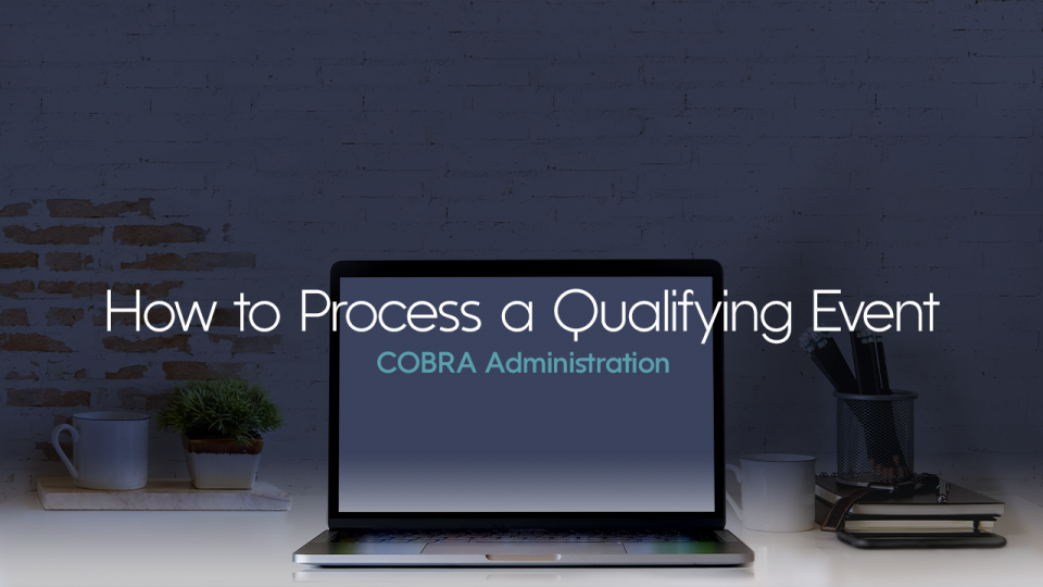 Preview image for How to Process a COBRA Qualifying Event